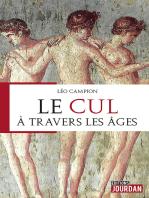 Le cul à travers les âges: Essai historique