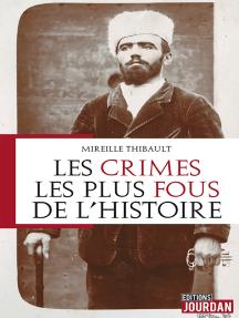 Les crimes les plus fous de l'histoire: Étude criminologique