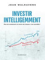 Investir intelligemment: Plus de rendement et moins de risques, c'est possible !