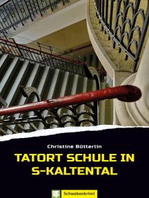 Tatort Schule in S-Kaltental: Schwabenkrimi