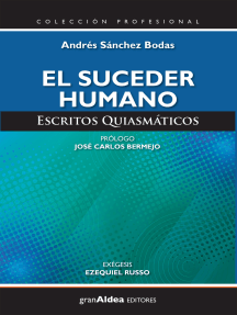 El suceder humano: Escritos quiasmáticos