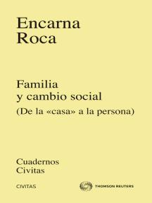 """Familia y cambio social: De la """"casa"""" a la persona"""
