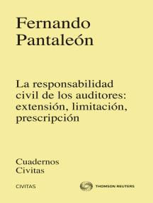 La responsabilidad Civil de los auditores: extensión, limitación, prescripción