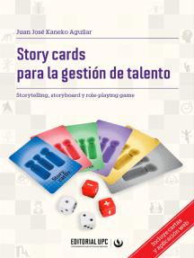 Story cards para la gestión de talento: Storytelling, storyboard y role-playing game