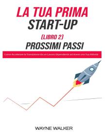 La Tua Prima Start-Up (Libro 2) Prossimi Passi