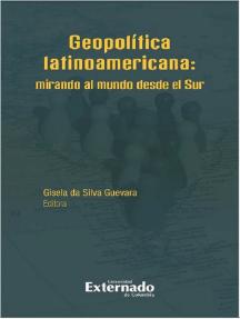 Geopolítica latinoamericana: Mirando al mundo desde el Sur