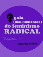 O Guia (mal-humorado) Do Feminismo Radical