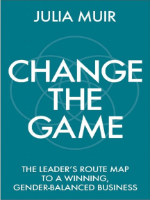 Change the Game: The leader's route map to a winning, gender-balanced business