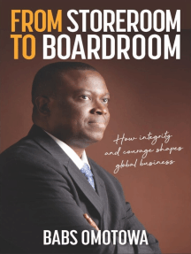 From Storeroom to Boardroom: How integrity and courage shape global business