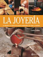 La joyería: La técnica y el arte de la joyería explicados con rigor y claridad