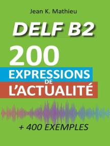 Vocabulaire DELF B2 - 200 expressions de l'actualité (+400 exemples)
