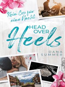 Head over Heels - Kein Cop für eine Nacht: Liebesroman