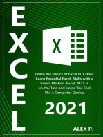 Excel 2021: Learn the Basics of Excel in 1 Hour. Learn Essential Excel Skills with a Smart Method. Excel 2021 Is up-to-Date and Helps You Feel like a Computer Genius.