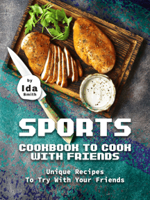 Sports Cookbook to Cook with Friends: Unique Recipes to Try with Your Friends