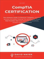 CompTIA Certification: The Ultimate Guide To Discover CompTIA. Certified Quickly And Easily Passing The Certification Exam. Real Practice Test With Detailed Screenshots, Answers And Explanations