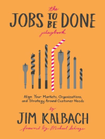 The Jobs To Be Done Playbook: Align Your Markets, Organization, and Strategy Around Customer Needs