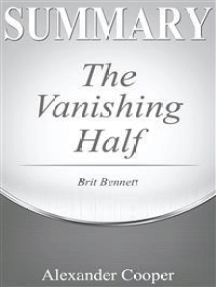 Summary of The Vanishing Half: by Brit Bennett - A Comprehensive Summary