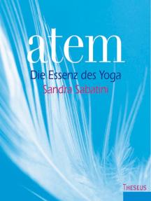 Atem: Die Essenz des Yoga