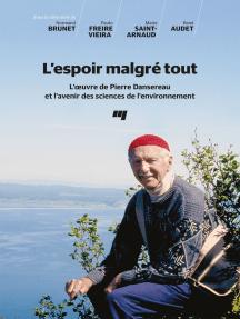 L' ESPOIR MALGRE TOUT: L'oeuvre de Pierre Dansereau et l'avenir des sciences de l'environnement