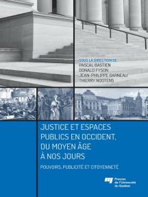 Justice et espaces publics en Occident, du Moyen Âge à nos jours: Pouvoirs, publicité et citoyenneté