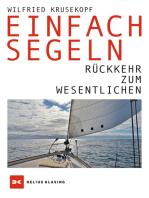 Einfach segeln: Rückkehr zum Wesentlichen