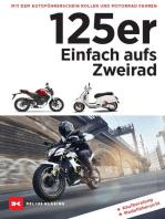 125er: Einfach aufs Zweirad: Mit dem Autoführerschein Motorrad und Roller fahren. Kaufberatung - Modellübersicht