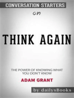 Think Again: The Power of Knowing What You Don't Know by Adam Grant: Conversation Starters
