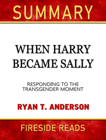 Summary of When Harry Became Sally: Responding to the Transgender Moment by Ryan T. Anderson