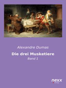Die drei Musketiere: Band 1