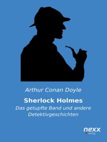 Sherlock Holmes: Das getupfte Band und andere Detektivgeschichten