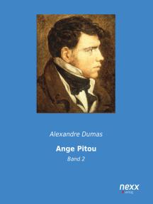 Ange-Pitou - Band 2: oder: Die Erstürmung der Bastille