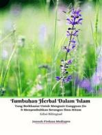 Tumbuhan Herbal Dalam Islam Yang Berkhasiat Untuk Mengusir Gangguan Jin & Menyembuhkan Serangan Ilmu Hitam Edisi Bilingual