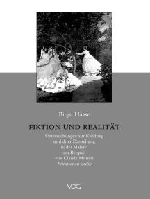 Fiktion und Realität: Untersuchungen zur Kleidung und ihrer Darstellung in der Malerei am Beispiel von Claude Monets 'Femmes au jardin'