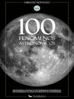100 Fenômenos Astronômicos: Observações e estudos de 100 fenômenos astronômicos, relacionando-os com os conceitos de astronomia.