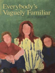 Everybody's Vaguely Familiar