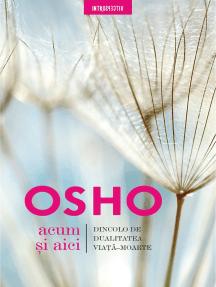 OSHO - Acum Si Aici