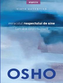OSHO - Miracolul Respectului De Sine