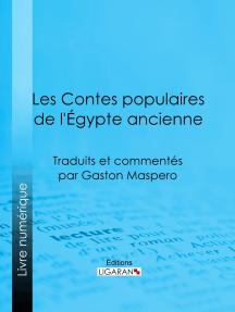 Les Contes populaires de l'Égypte ancienne: Traduits et commentés par Gaston Maspero