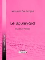 Le Boulevard: Sous Louis-Philippe
