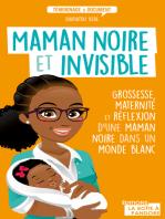 Maman noire et invisible: Grossesse, maternité et réflexion d'une maman noire dans un monde blanc
