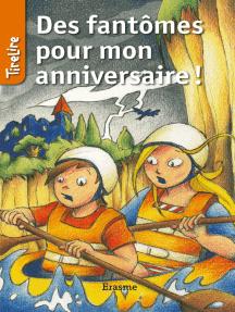 Des fantômes pour mon anniversaire: une histoire pour les enfants de 8 à 10 ans