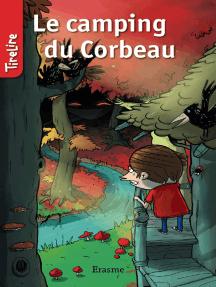 Le camping du Corbeau: une histoire pour les enfants de 8 à 10 ans