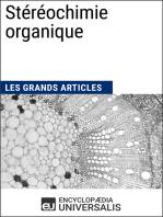 Stéréochimie organique: Les Grands Articles d'Universalis