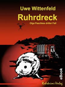 Ruhrdreck: Olga Paschkes dritter Fall