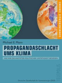Propagandaschlacht ums Klima (Telepolis): Wie wir die Anstifter politischer Untätigkeit besiegen