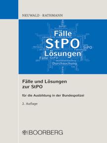 Fälle und Lösungen zur StPO: für die Ausbildung in der Bundespolizei