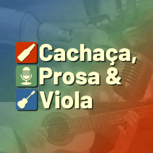 Cachaça, Prosa & Viola