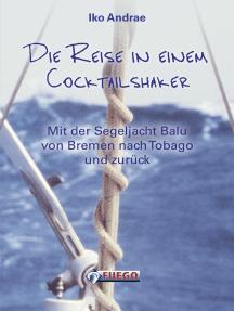 Die Reise in einem Cocktailshaker: Mit der Segeljacht Balu von Bremen nach Tobago