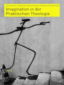 Imagination in der Praktischen Theologie: Festschrift für Maurice Baumann