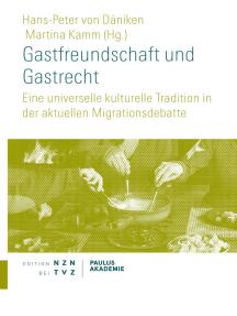 Gastfreundschaft und Gastrecht: Eine universelle kulturelle Tradition in der aktuellen Migrationsdebatte